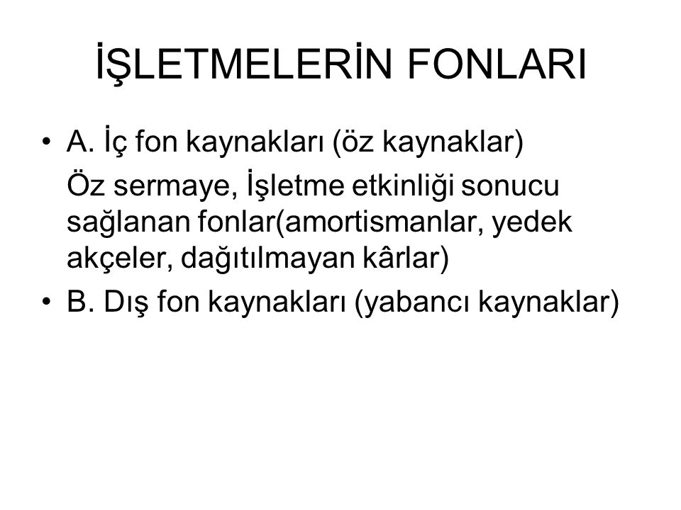 İŞLETMELERİN FONLARI A.