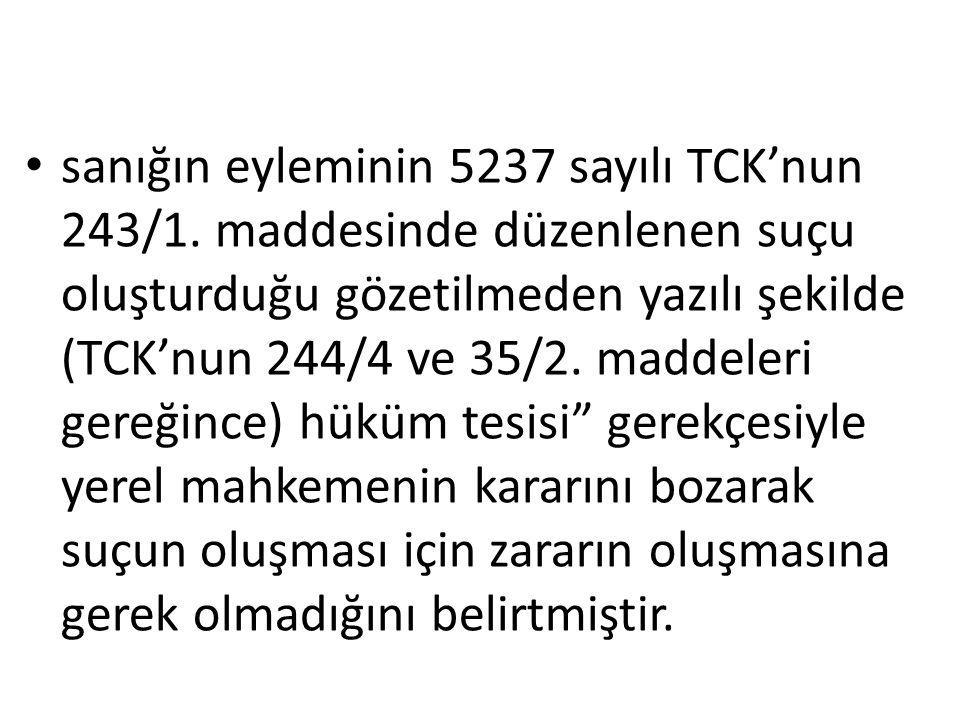 sanığın eyleminin 5237 sayılı TCK'nun 243/1.