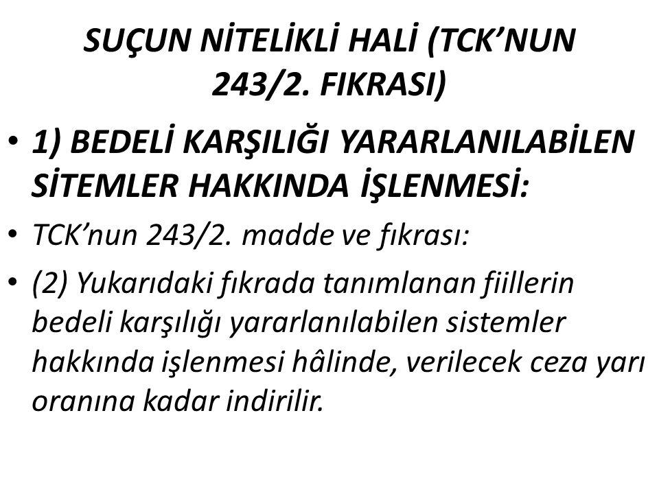 SUÇUN NİTELİKLİ HALİ (TCK'NUN 243/2.
