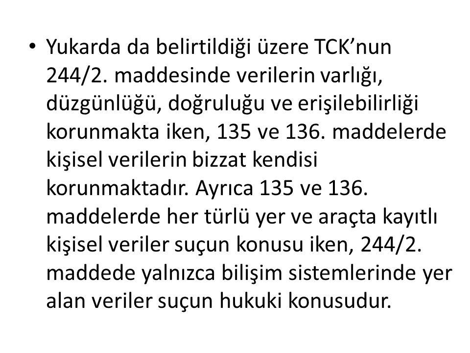 Yukarda da belirtildiği üzere TCK'nun 244/2.