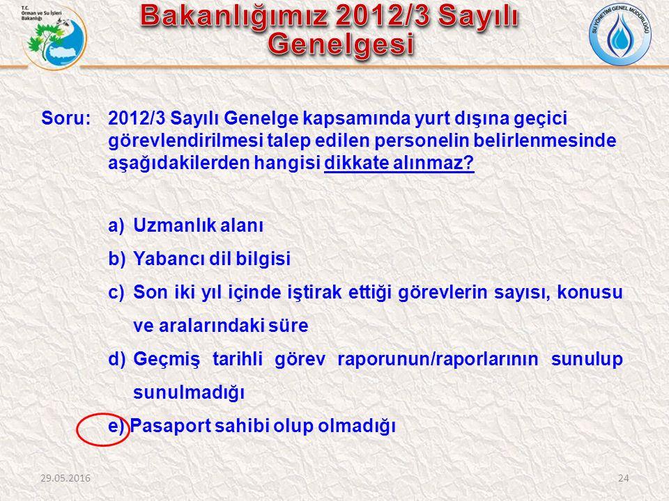 Soru: 2012/3 Sayılı Genelge kapsamında yurt dışına geçici görevlendirilmesi talep edilen personelin belirlenmesinde aşağıdakilerden hangisi dikkate alınmaz.