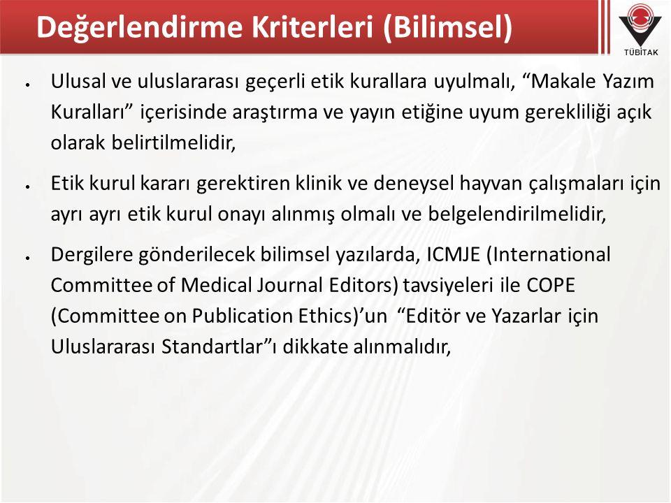 """TÜBİTAK Değerlendirme Kriterleri (Bilimsel)  Ulusal ve uluslararası geçerli etik kurallara uyulmalı, """"Makale Yazım Kuralları"""" içerisinde araştırma ve"""