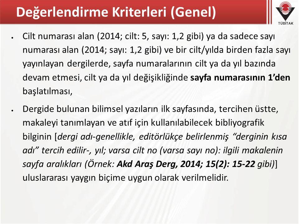 TÜBİTAK Değerlendirme Kriterleri (Genel)  Cilt numarası alan (2014; cilt: 5, sayı: 1,2 gibi) ya da sadece sayı numarası alan (2014; sayı: 1,2 gibi) v