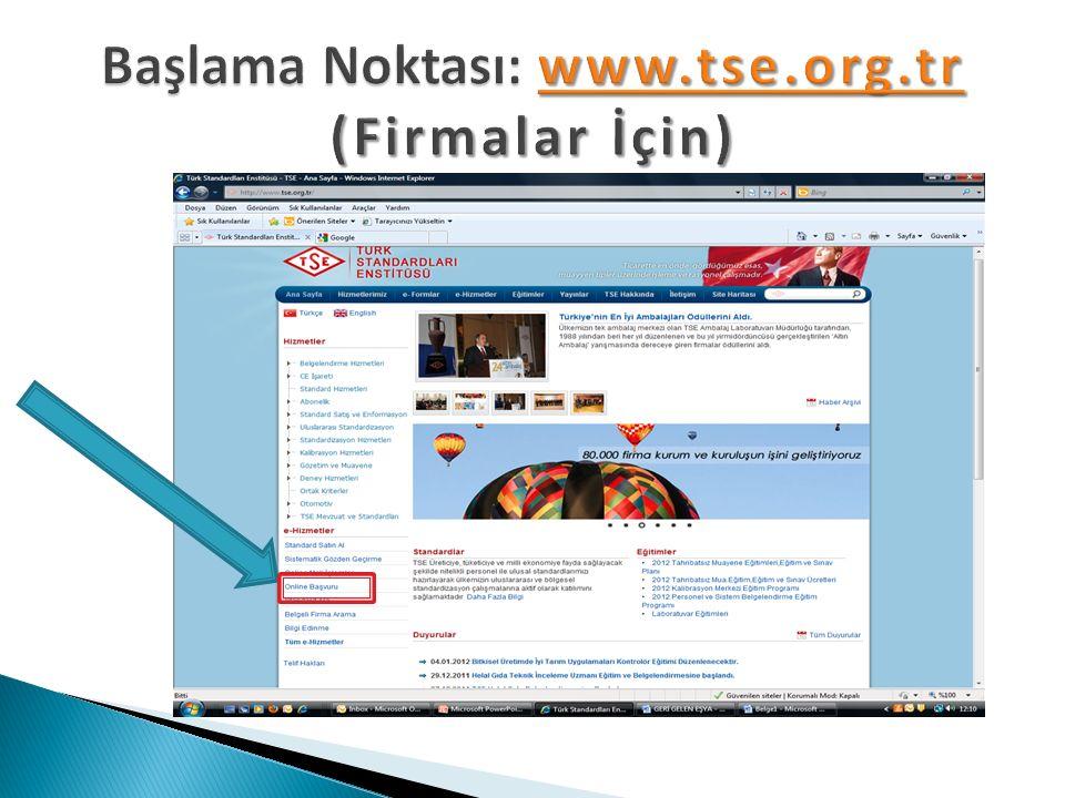 Başlama Noktası: www.tse.org.tr (Firmalar İçin) www.tse.org.tr