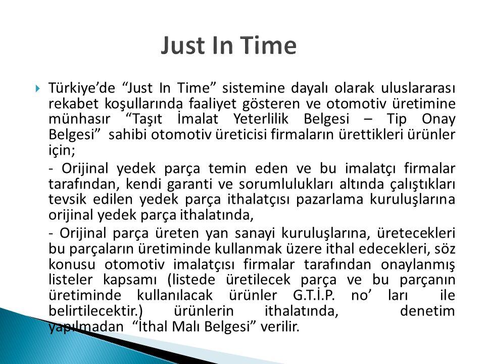 """Just In Time  Türkiye'de """"Just In Time"""" sistemine dayalı olarak uluslararası rekabet koşullarında faaliyet gösteren ve otomotiv üretimine münhasır """"T"""