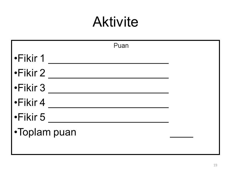 Aktivite Her bir düşünceyi 1 – 5 arası notlandırın 5 = Müthiş!!.