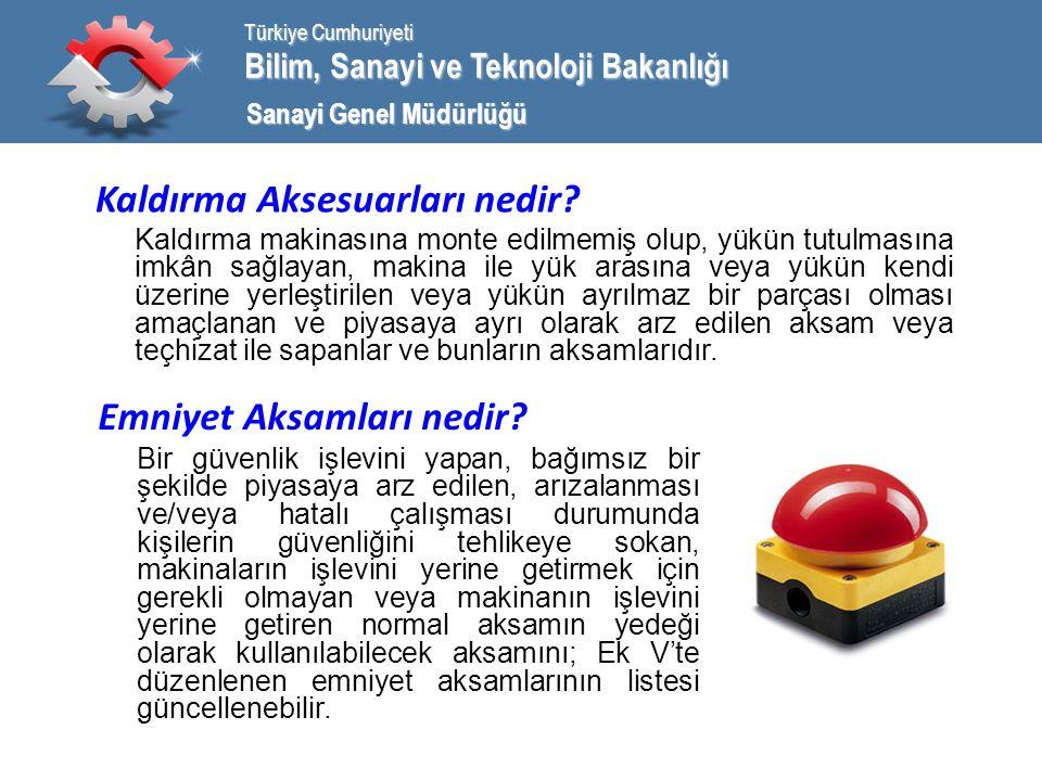 Bilim, Sanayi ve Teknoloji Bakanlığı Türkiye Cumhuriyeti Sanayi Genel Müdürlüğü Kaldırma Aksesuarları nedir.