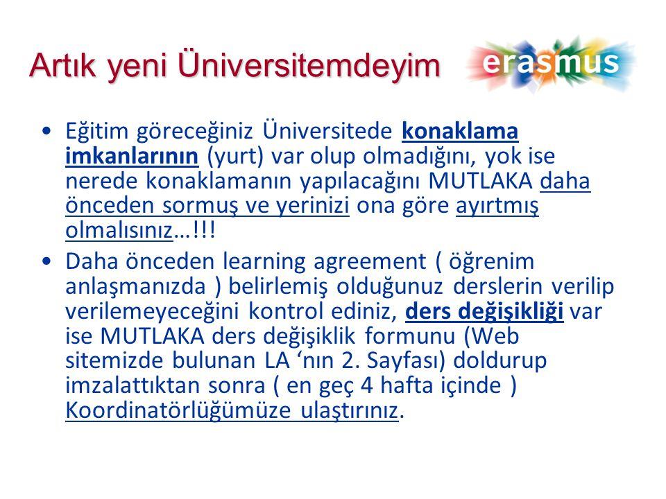 Artık yeni Üniversitemdeyim Eğitim göreceğiniz Üniversitede konaklama imkanlarının (yurt) var olup olmadığını, yok ise nerede konaklamanın yapılacağını MUTLAKA daha önceden sormuş ve yerinizi ona göre ayırtmış olmalısınız…!!.