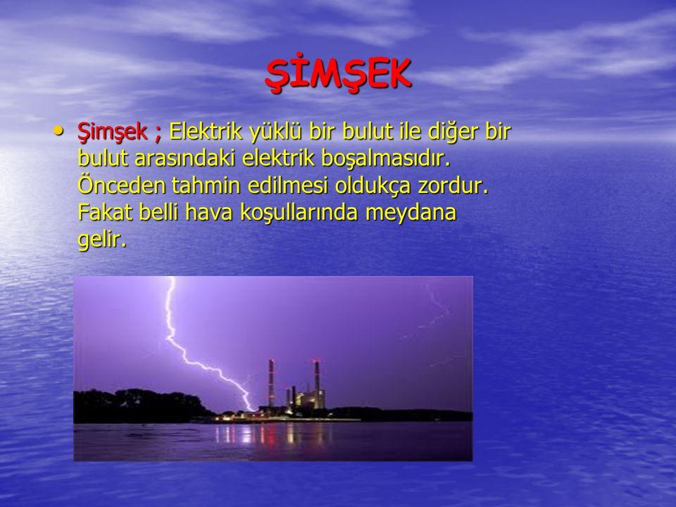 YILDIRIM Yıldırım ; Bulut ile yeryüzü arasındaki elektrik boşalmaları olarak tanımlanır.