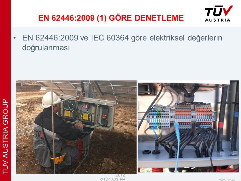 x www.tuv.at© TÜV AUSTRIA TÜV AUSTRIA GROUP ΕΝ 62446:2009 ve IEC 60364 göre elektriksel değerlerin doğrulanması © TÜV AUSTRIA HELLAS / October 2012 EN 62446:2009 (1) GÖRE DENETLEME