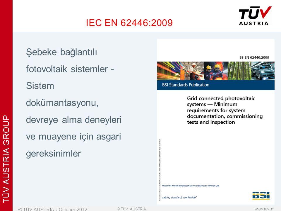 x www.tuv.at© TÜV AUSTRIA TÜV AUSTRIA GROUP Şebeke bağlantılı fotovoltaik sistemler - Sistem dokümantasyonu, devreye alma deneyleri ve muayene için asgari gereksinimler © TÜV AUSTRIA / October 2012 IEC EN 62446:2009
