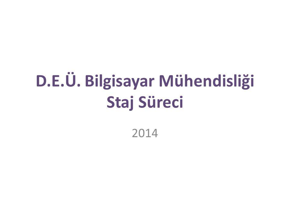 D.E.Ü. Bilgisayar Mühendisliği Staj Süreci 2014