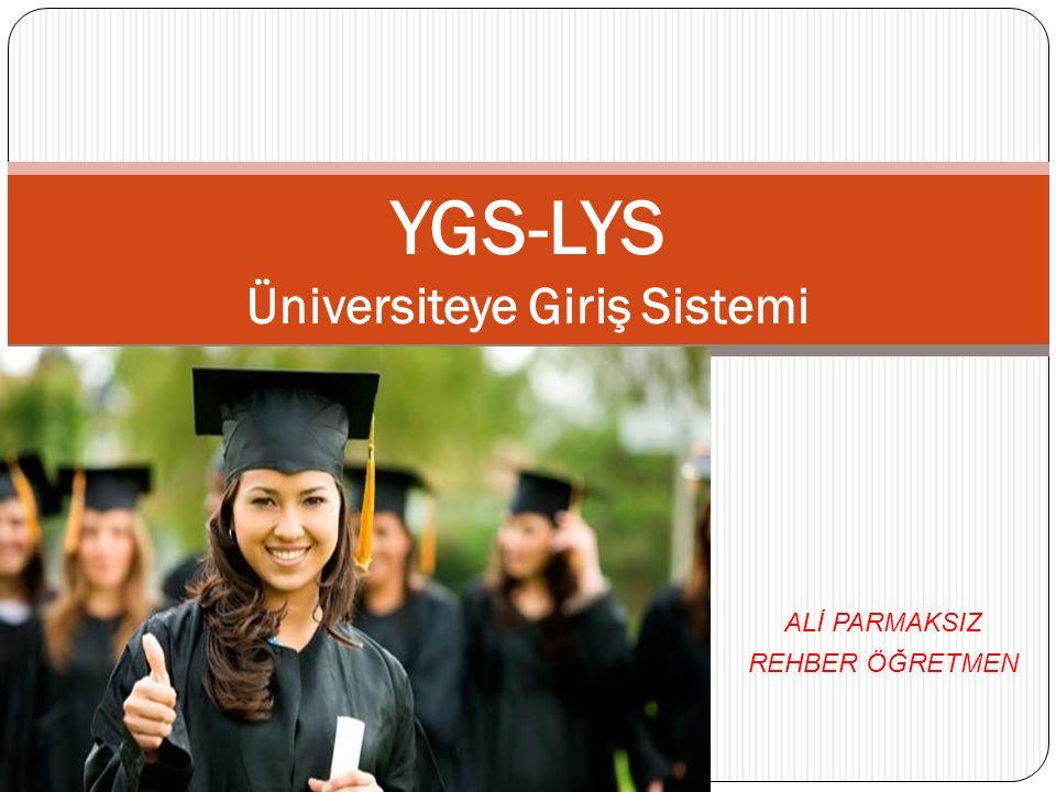 ALİ PARMAKSIZ REHBER ÖĞRETMEN YGS-LYS Üniversiteye Giriş Sistemi