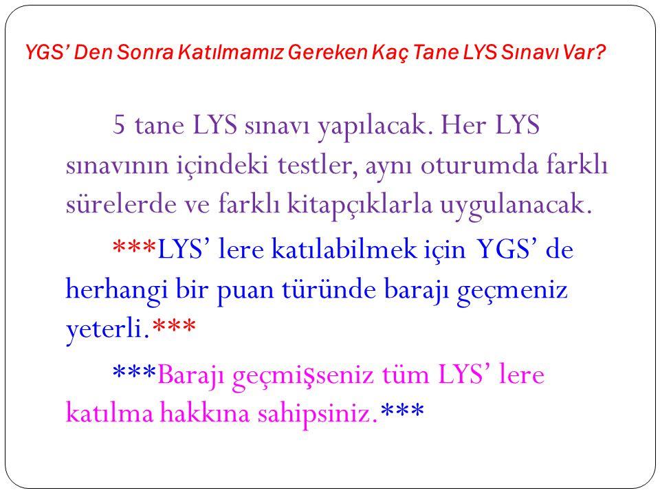 YGS' Den Sonra Katılmamız Gereken Kaç Tane LYS Sınavı Var.