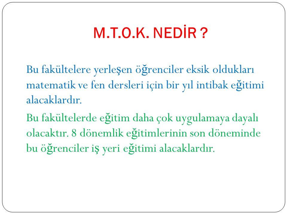 M.T.O.K. NEDİR .