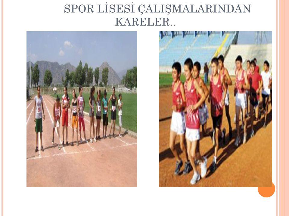 SPOR LİSESİ ÇALIŞMALARINDAN KARELER..