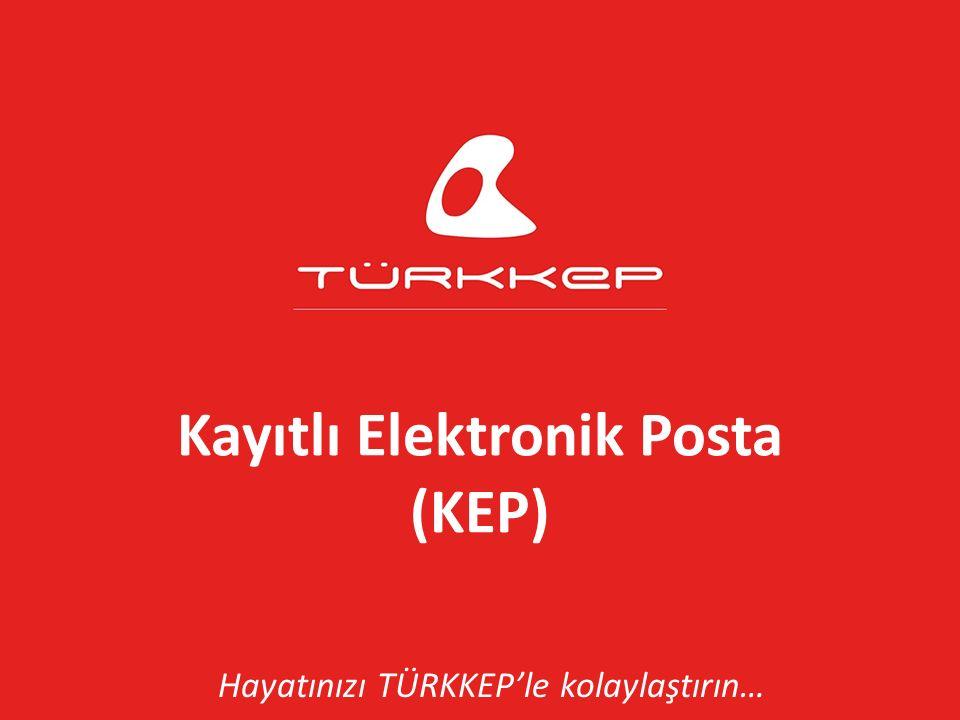 Kayıtlı Elektronik Posta (KEP) Hayatınızı TÜRKKEP'le kolaylaştırın…