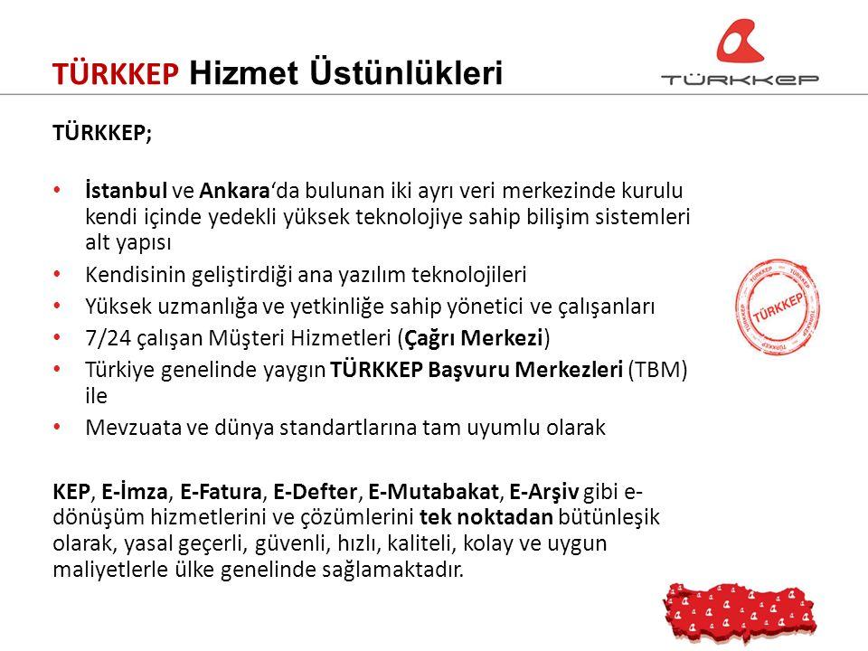 TÜRKKEP; İstanbul ve Ankara'da bulunan iki ayrı veri merkezinde kurulu kendi içinde yedekli yüksek teknolojiye sahip bilişim sistemleri alt yapısı Kendisinin geliştirdiği ana yazılım teknolojileri Yüksek uzmanlığa ve yetkinliğe sahip yönetici ve çalışanları 7/24 çalışan Müşteri Hizmetleri (Çağrı Merkezi) Türkiye genelinde yaygın TÜRKKEP Başvuru Merkezleri (TBM) ile Mevzuata ve dünya standartlarına tam uyumlu olarak KEP, E-İmza, E-Fatura, E-Defter, E-Mutabakat, E-Arşiv gibi e- dönüşüm hizmetlerini ve çözümlerini tek noktadan bütünleşik olarak, yasal geçerli, güvenli, hızlı, kaliteli, kolay ve uygun maliyetlerle ülke genelinde sağlamaktadır.