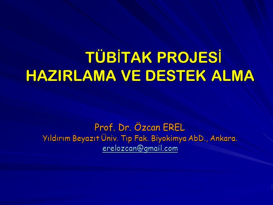 TÜB İ TAK PROJES İ HAZIRLAMA VE DESTEK ALMA Prof. Dr.