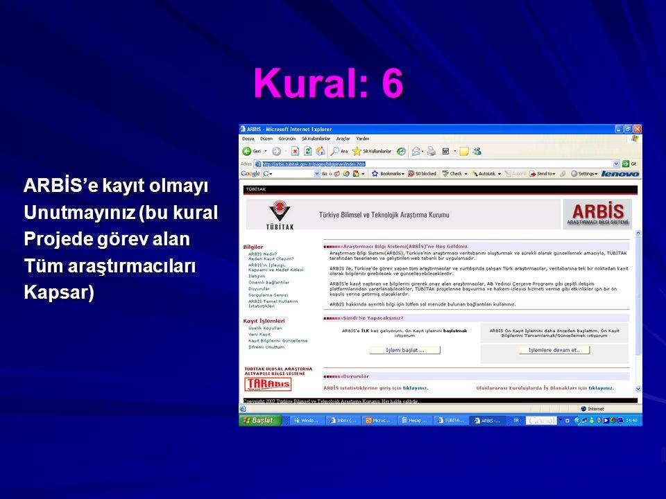Kural: 6 ARBİS'e kayıt olmayı Unutmayınız (bu kural Projede görev alan Tüm araştırmacıları Kapsar)