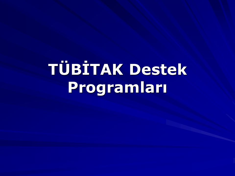 TÜBİTAK Destek Programları