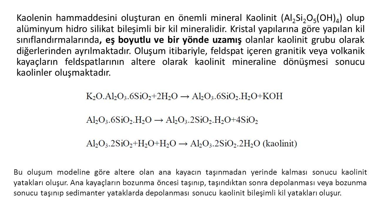 Kaolenin hammaddesini oluşturan en önemli mineral Kaolinit (Al 2 Si 2 O 5 (OH) 4 ) olup alüminyum hidro silikat bileşimli bir kil mineralidir. Kristal