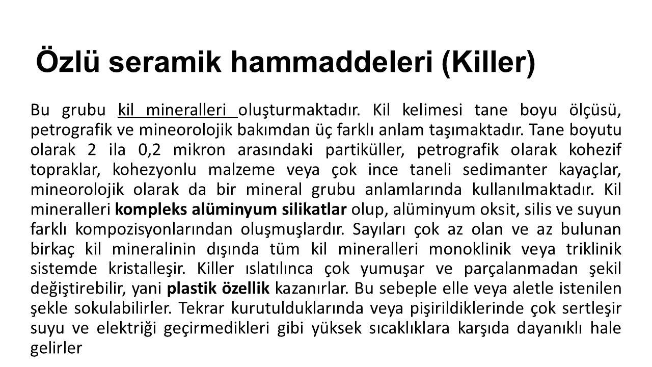 Bağlama killeri: Refrakter ve plastik killerdir.Şamotun şekillendirilmesinde kullanılır.