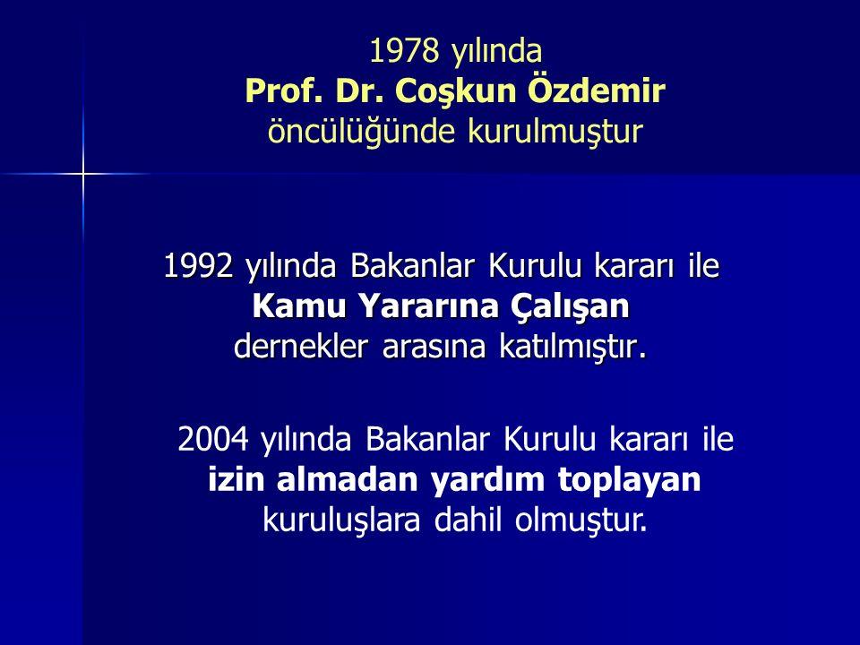 1992 yılında Bakanlar Kurulu kararı ile Kamu Yararına Çalışan dernekler arasına katılmıştır.