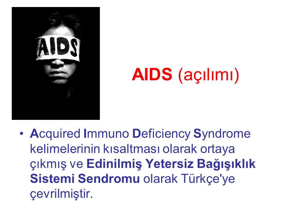 AIDS (açılımı) Acquired Immuno Deficiency Syndrome kelimelerinin kısaltması olarak ortaya çıkmış ve Edinilmiş Yetersiz Bağışıklık Sistemi Sendromu olarak Türkçe ye çevrilmiştir.