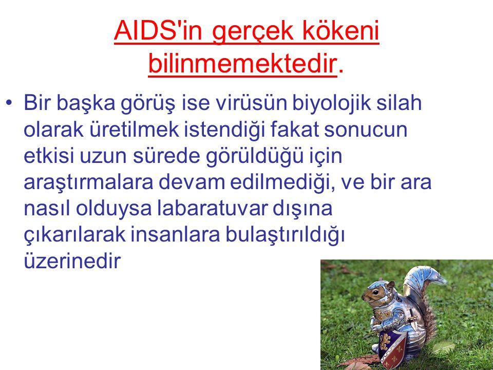AIDS in gerçek kökeni bilinmemektedir.
