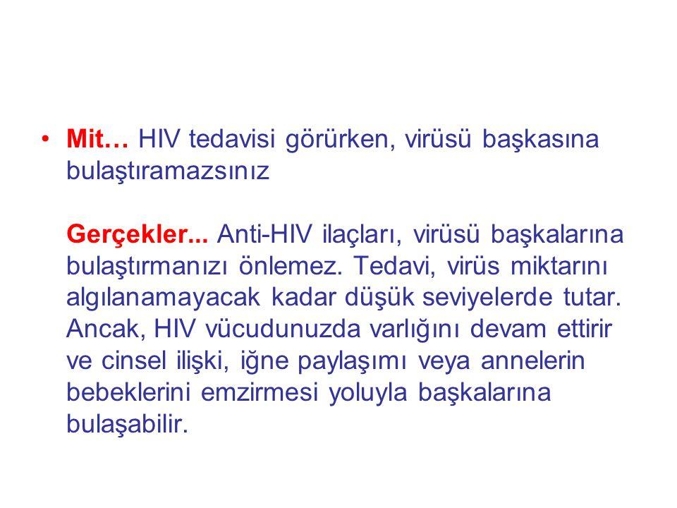 Mit… HIV tedavisi görürken, virüsü başkasına bulaştıramazsınız Gerçekler...