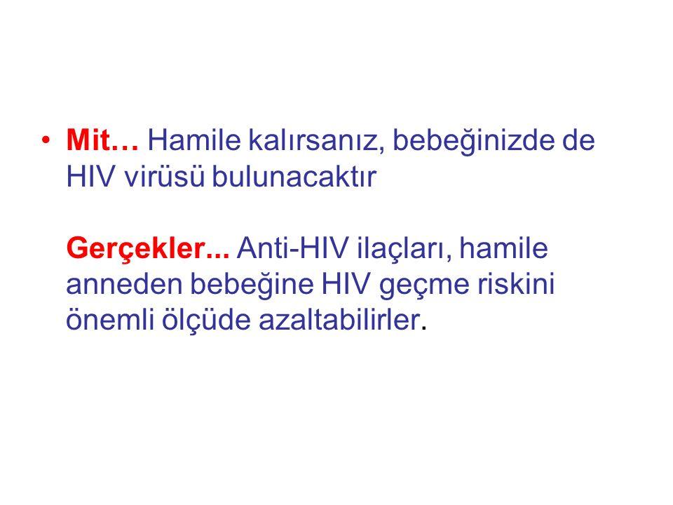 Mit… Hamile kalırsanız, bebeğinizde de HIV virüsü bulunacaktır Gerçekler...