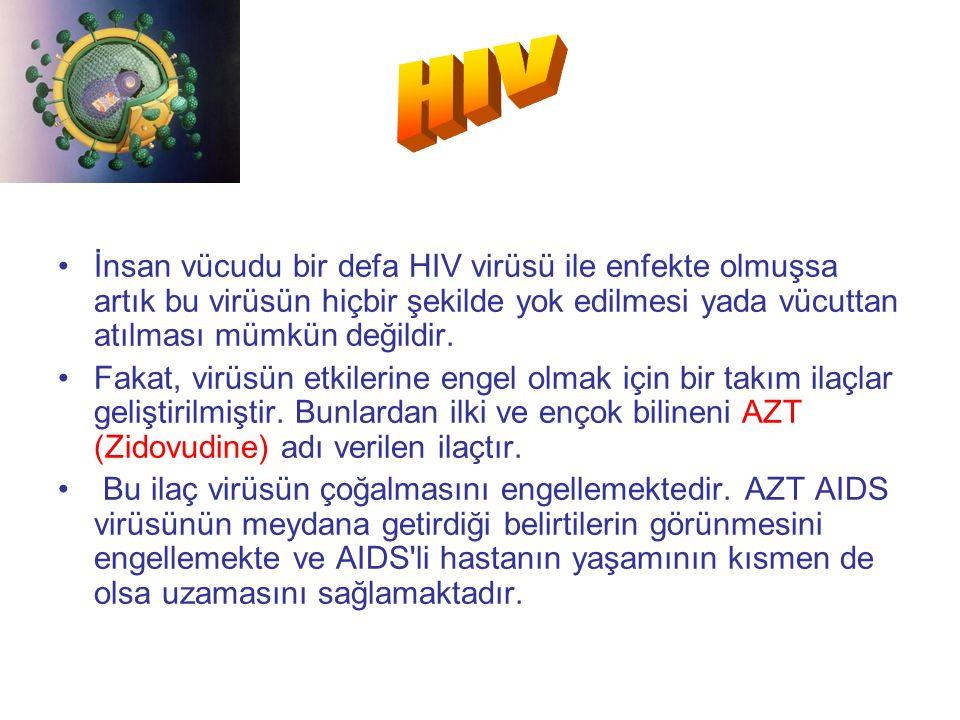 İnsan vücudu bir defa HIV virüsü ile enfekte olmuşsa artık bu virüsün hiçbir şekilde yok edilmesi yada vücuttan atılması mümkün değildir.