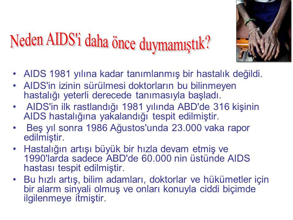 AIDS 1981 yılına kadar tanımlanmış bir hastalık değildi.