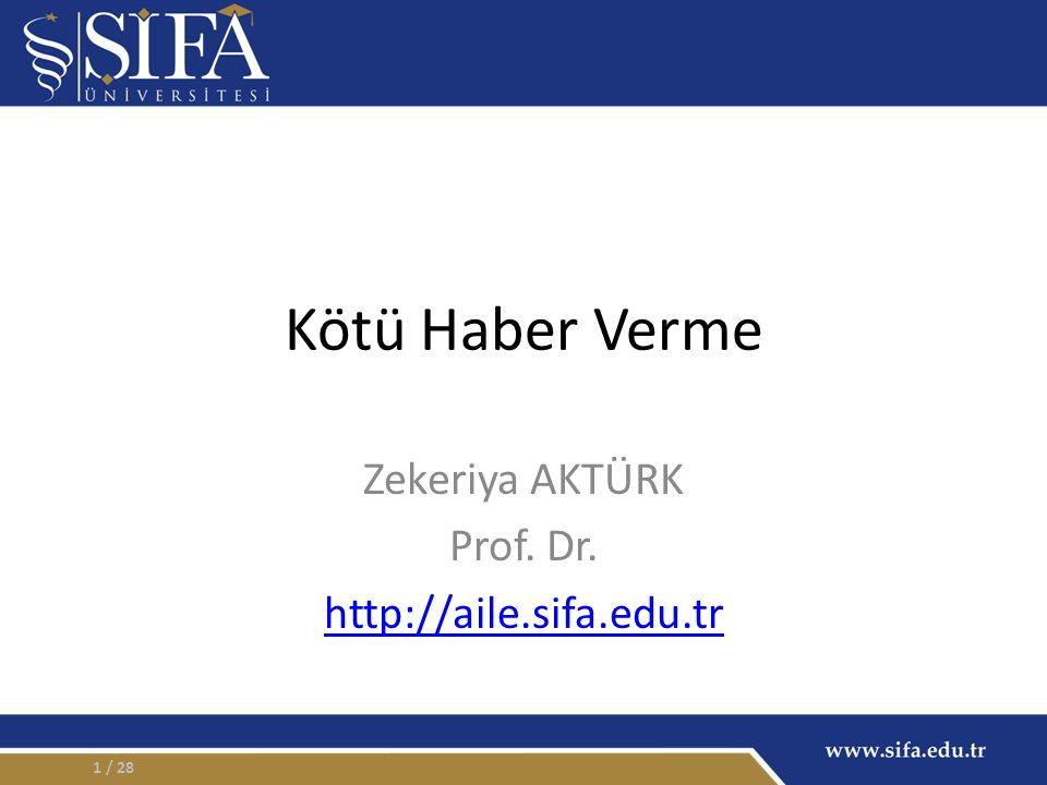 Kötü Haber Verme Zekeriya AKTÜRK Prof. Dr. http://aile.sifa.edu.tr / 281