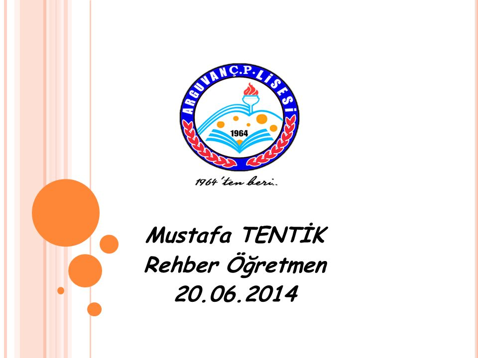 Mustafa TENTİK Rehber Öğretmen 20.06.2014