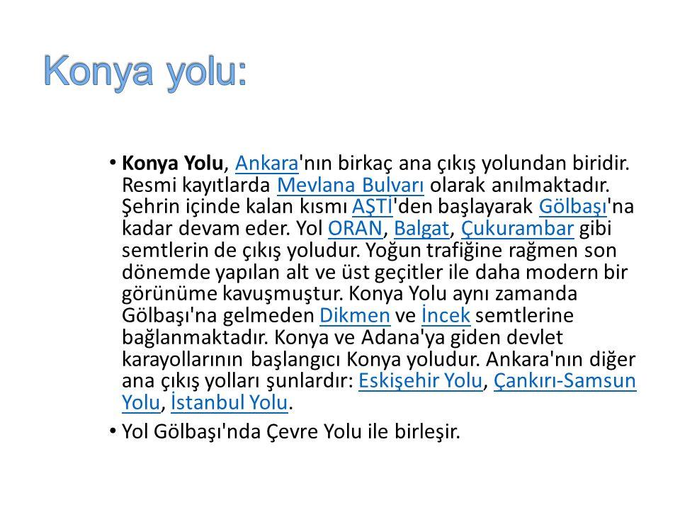 Konya Yolu, Ankara nın birkaç ana çıkış yolundan biridir.