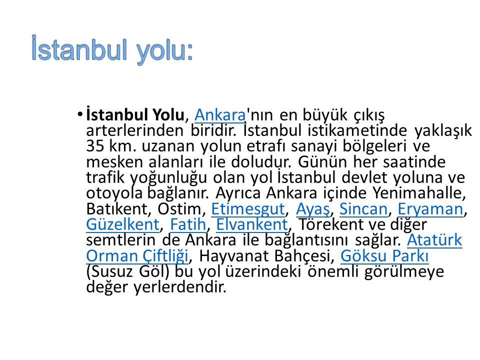 İstanbul Yolu, Ankara nın en büyük çıkış arterlerinden biridir.
