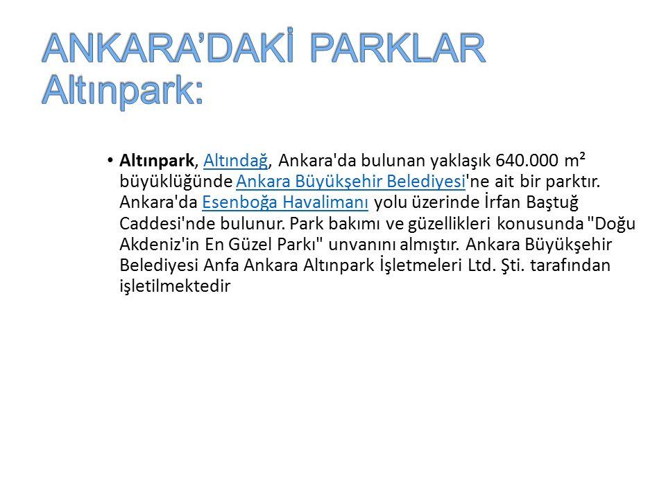 Altınpark, Altındağ, Ankara da bulunan yaklaşık 640.000 m² büyüklüğünde Ankara Büyükşehir Belediyesi ne ait bir parktır.
