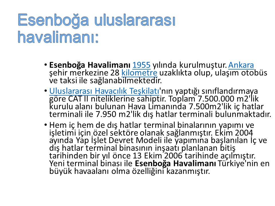 Esenboğa Havalimanı 1955 yılında kurulmuştur.