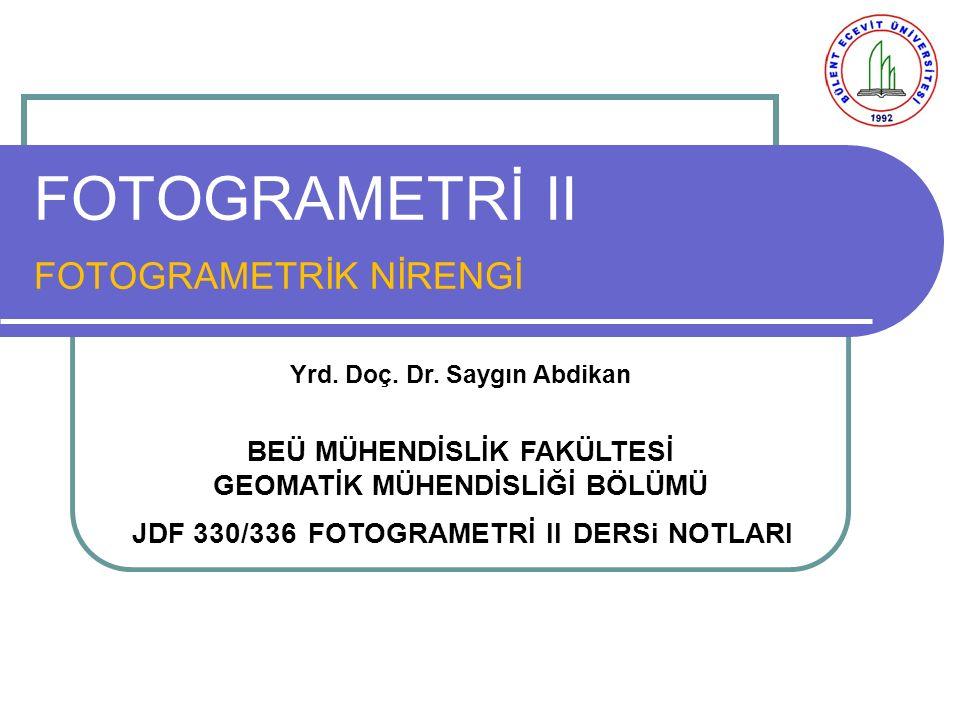 FOTOGRAMETRİ II FOTOGRAMETRİK NİRENGİ Yrd.Doç. Dr.