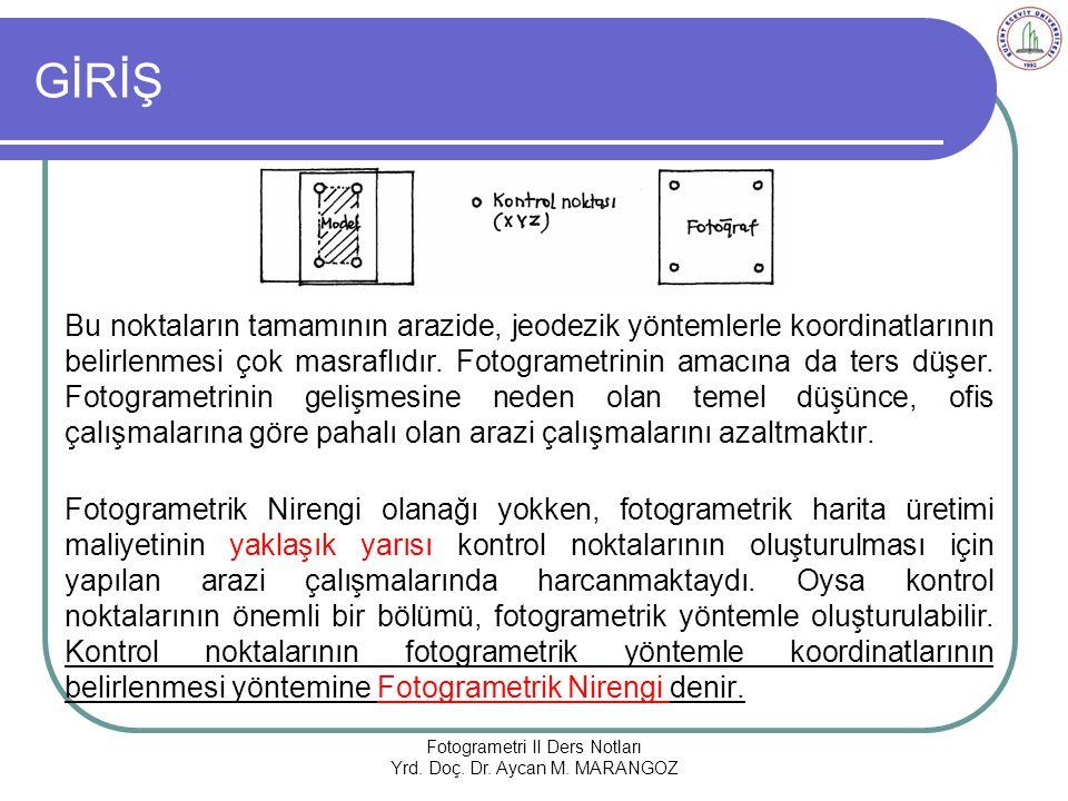 GİRİŞ Bu noktaların tamamının arazide, jeodezik yöntemlerle koordinatlarının belirlenmesi çok masraflıdır.