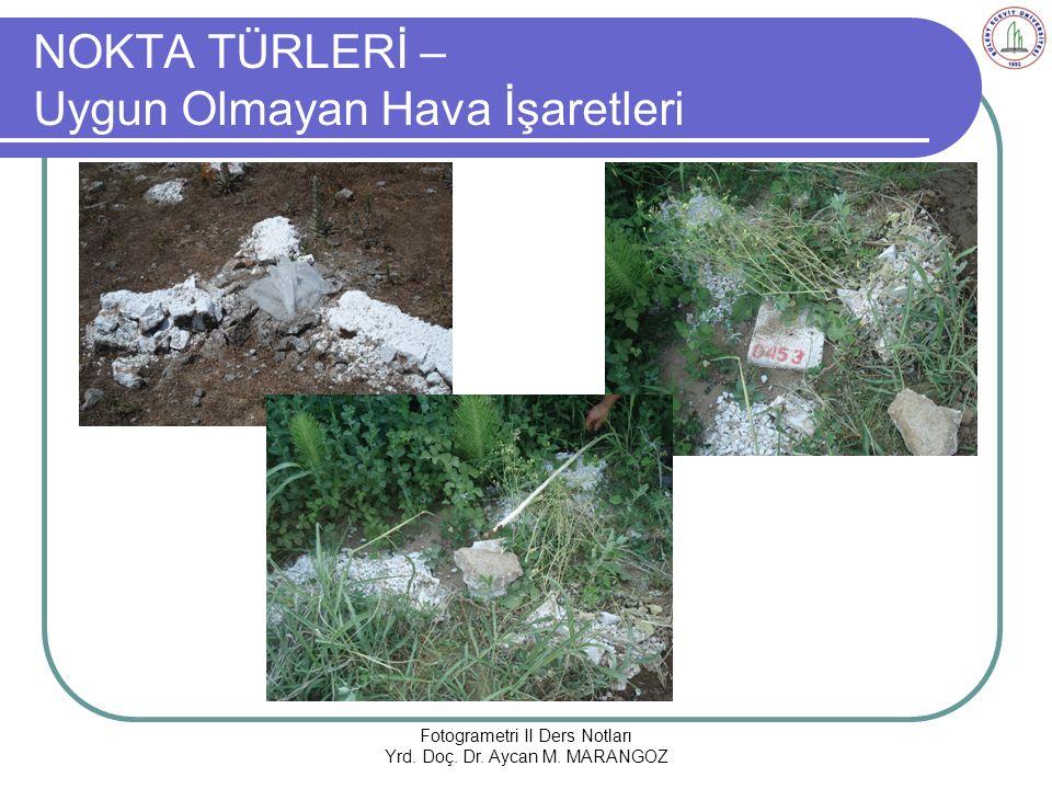 NOKTA TÜRLERİ – Uygun Olmayan Hava İşaretleri Fotogrametri II Ders Notları Yrd.