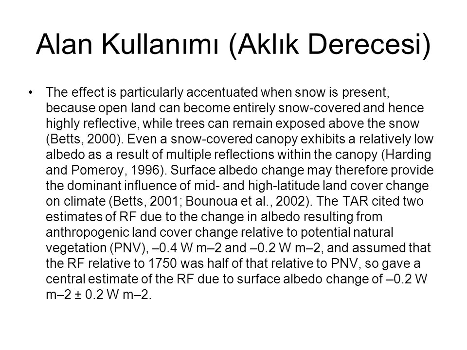 Alan Kullanımı (Aklık Derecesi) The effect is particularly accentuated when snow is present, because open land can become entirely snow-covered and he