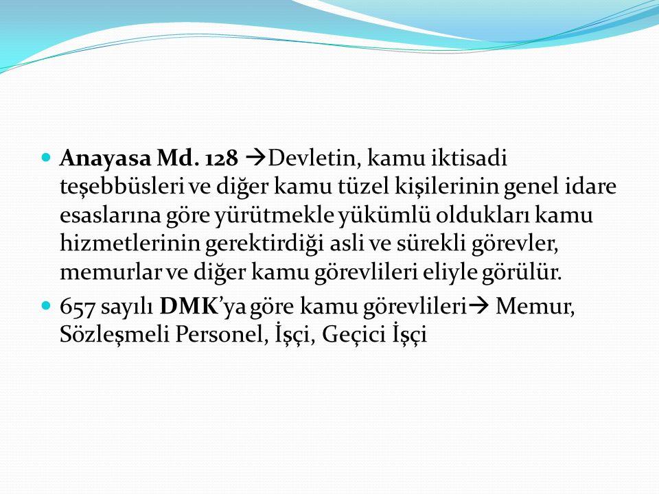 Anayasa Md. 128  Devletin, kamu iktisadi teşebbüsleri ve diğer kamu tüzel kişilerinin genel idare esaslarına göre yürütmekle yükümlü oldukları kamu h