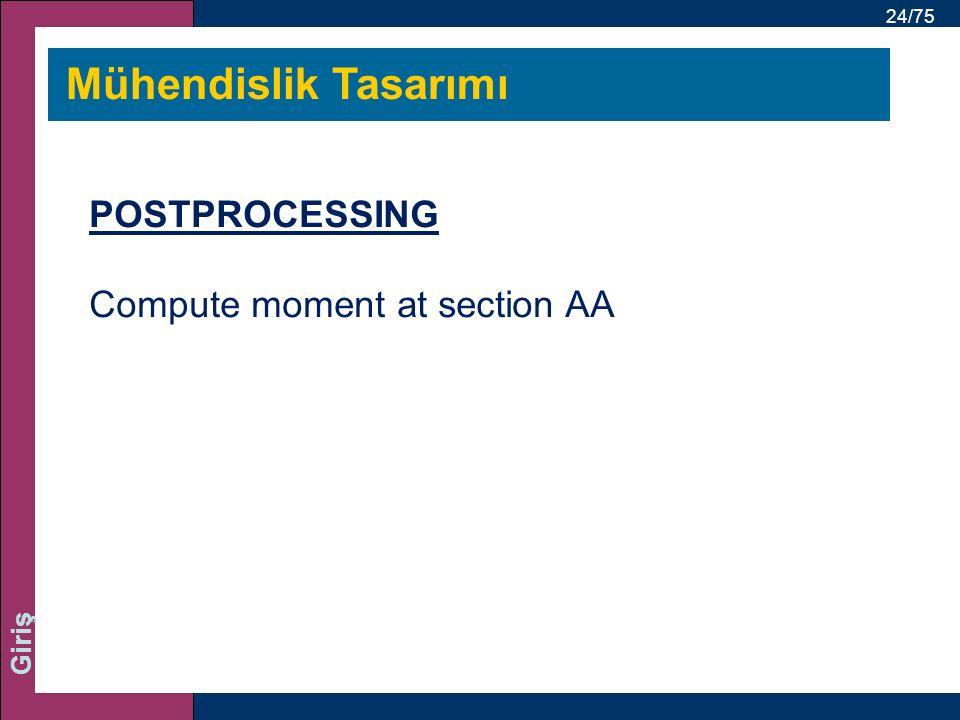 24/75 Giriş Mühendislik Tasarımı POSTPROCESSING Compute moment at section AA