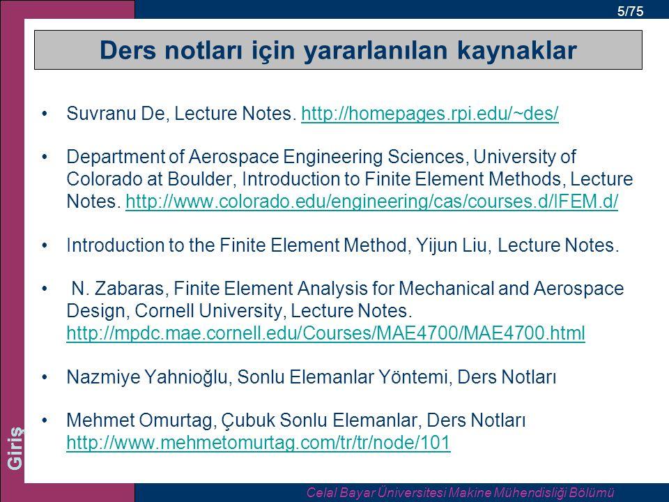 5/75 Giriş Ders notları için yararlanılan kaynaklar Suvranu De, Lecture Notes.