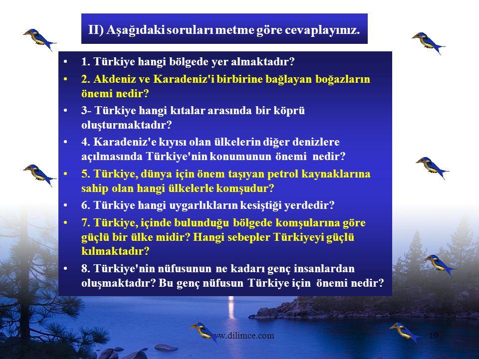 www.dilimce.com19 II) Aşağıdaki soruları metme göre cevaplayınız.