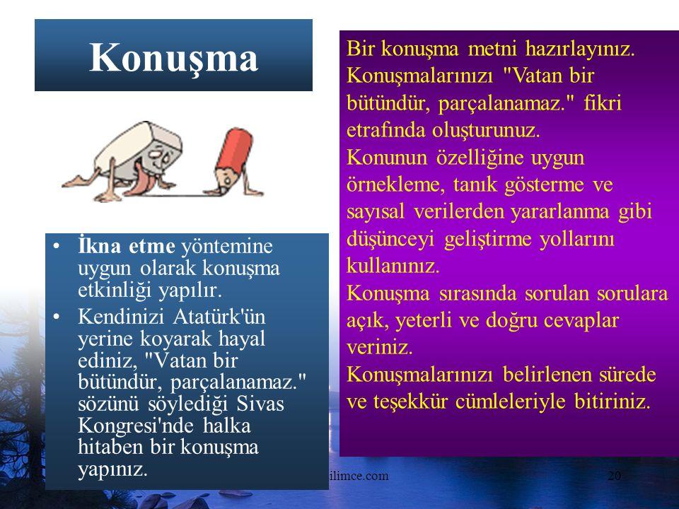 www.dilimce.com20 Konuşma İkna etme yöntemine uygun olarak konuşma etkinliği yapılır.