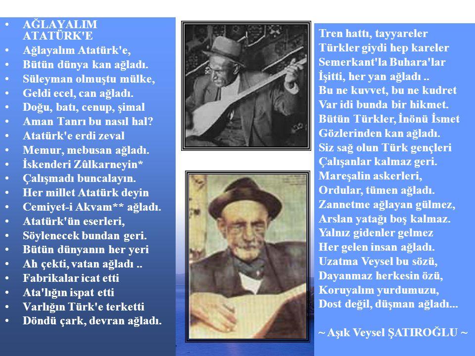 www.dilimce.com3 AĞLAYALIM ATATÜRK E Ağlayalım Atatürk e, Bütün dünya kan ağladı.